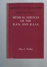 Medical Services of the R.A.N. and R.A.A.F. Australia in War of 1939-1945 Walker