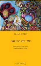 Implicate Me: Short Essays on Reading Contemporary Poems - New Book Wolff, Elana