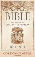 Bible: The Story of the King James Version by Campbell, Gordon Book The Fast