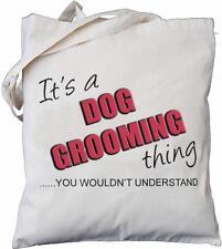 Es un Perro acicalado cosa-no le entender-Bolsa de algodón natural Groomer