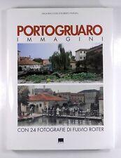 PORTOGRUARO IMMAGINI - VENEZIA Con 24 Fotografie Di Fulvio Roiter - HARDBACK