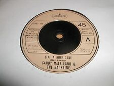 "SANDY McLELLAND & THE BACKLINE "" LIKE A HURRICANE "" 7"" SINGLE 1978 EXCELLENT"