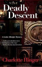 Lottie Albright Ser.: Deadly Descent by Charlotte Hinger (2011, Paperback)