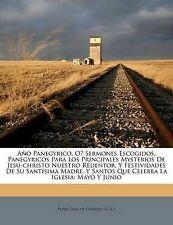 Año Panegyrico, O? Sermones Escogidos, Panegyricos Para Los Principales Mysterio