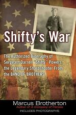 Shifty's War : The Authorized Biography of Sergeant Darrell Shifty Powers,