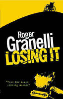 Losing it by Roger Granelli (Paperback, 2008)