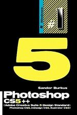 Photoshop CS5++ (Adobe Creative Suite 5 Design Standard: Photoshop CS5, InDesig