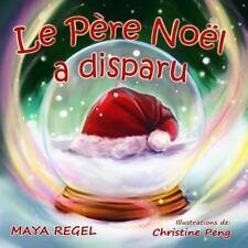 Le Pere Noel a Disparu by Maya Regel (2013, Paperback)