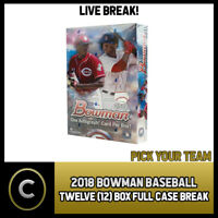 2018 BOWMAN BASEBALL 12 BOX (FULL CASE) BREAK #A432 - PICK YOUR TEAM