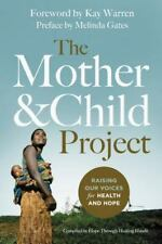 The Mother and Child Project: Raising Our Voices for Health and Hope-ExLibrary