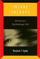 Insane Therapy: Portrait of a Psychotherapy Cult