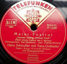 0442/ HANS SCHINDLER-Meier-Foxtrott-Immer lustig immer froh-Dorfmusik-Schellack