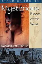 SIGNED SALVATORE TRENTO FIELD GUIDE TO MYSTERIOUS PLACES IN THE WEST