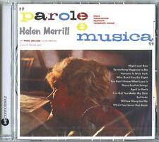 MERRILL HELEN - PAROLE E MUSICA  - CD NUOVO SIGILLATO
