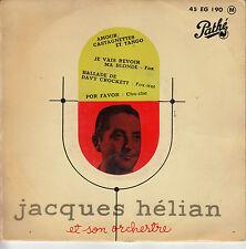 45TRS VINYL 7'' / FRENCH EP JACQUES HELIAN / BALLADE DE DAVY CROCKETT + 3