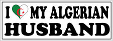 I LOVE MY ALGERIAN HUSBAND VINYL STICKER - Algeria / North Africa 26cm x 7cm