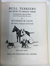 Bull Terriers and How to Breed Them by Richard H. Glyn SCARCE