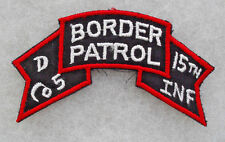"""70/80'S """"D CO5 15TH INF BORDER PATROL"""" COLOR SCROLL GERMAN MADE ON TWILL CE"""