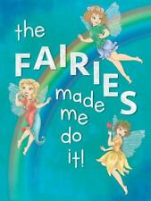 The Fairies Made Me Do It! Rainbow Medium Metal/Steel Wall Sign