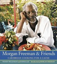 Morgan Freeman and Friends: Caribbean Cooking for a Cause by Wendy Wilkinson, Do