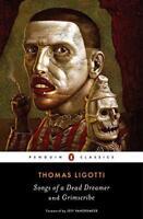 Songs of a Dead Dreamer and Grimscribe (Penguin Classics) by Ligotti, Thomas   P