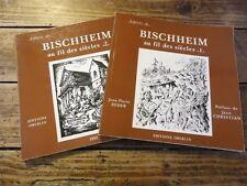 ALSACE - ASPECTS DE BISCHHEIM AU FIL DES SIECLES 1 et 2 - ZEDER -1982 STRASBOURG