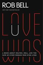 Love Wins : A Book about Heaven, Hell, and the Fate of Every Person Who Ever Li…