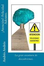 ATENCION!: Felicidad Adentro : La Gran Aventura de Descubrirnos by Andres...
