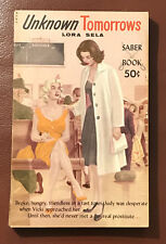UNKNOWN TOMORROWS  LORA SELA  SABER BOOKS  1961  PROSTITUTION
