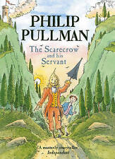 The Scarecrow and his Servant by Philip Pullman (Hardback, 2004)
