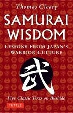 Samurai Wisdom: Lessons from Japan's Warrior Culture by Thomas Cleary...