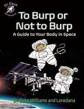 TO BURP OR NOT TO BURP - WILLIAMS, DAVE, M.D./ CUNTI, LOREDANA/ KRYNAUW, THEO (I