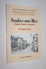 Soulac sur Mer- Monographies des villes de France - B.Saint-Jours - NEUF- Textes