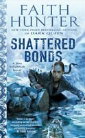 Shattered Bonds by Faith Hunter 9780399587986 | Brand New | Free UK Shipping
