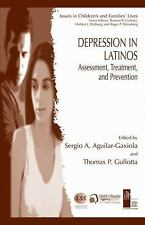 Depression in Latinos : Assessment, Treatment, and Prevention 8 (2008,...
