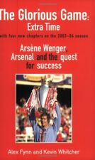 The Glorious Game: Extra Time: A*sene Wenger, A*senal and the Quest for Success