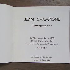 CATALOGUE EXPOSITION JEAN CHAMPIGNE PHOTOGRAPHIES 1982 GALERIE CHARLEY CHEVALIER