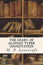 The Diary of Alonzo Typer (Annotated) by Lovecraft, H. P. -Paperback