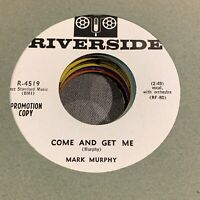 Rare Mod R&B 45 : Mark Murphy ~ Love ~ Come And Get Me ~ Riverside 4519 WLP VG++