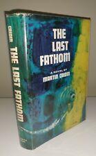 The Last Fathom by Martin Caidin - First Edition, 1967 HC DJ