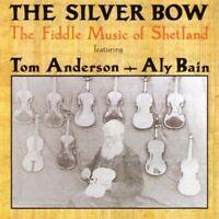 Anderson Tom / Aly Bain - The Silver Arco : Il Violino Nuovo CD