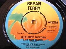 "BRYAN FERRY - LET'S STICK TOGETHER  7"" VINYL"