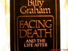 Facing Death and the Life After by Billy Graham