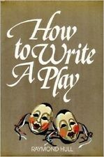 How to Write a Play First Edition Edition by Raymond Hull hc dj