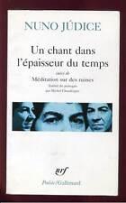 NUNO JUDICE: UN CHANT DANS L'EPAISSEUR DU TEMPS. POESIE/NRF. 1996.