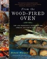 From the Wood-Fired Oven : New and Traditional Techniques for Cooking and Bak...