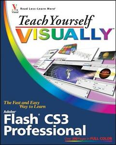 Teach yourself Visually - Adobe Flash CS3 Professional