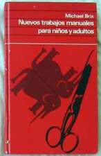 NUEVOS TRABAJOS MANUALES PARA NIÑOS Y ADULTOS - MICHAEL BRIX 1976 - VER