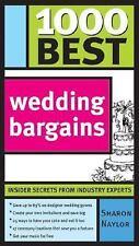 1000 Best: 1000 Best Wedding Bargains 0 by Sharon Naylor (2004, Paperback)