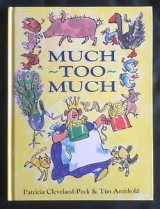 MUCH TOO MUCH - P Cleveland-Peck & T Archibald - 1st Ed. Hardcover FREE post